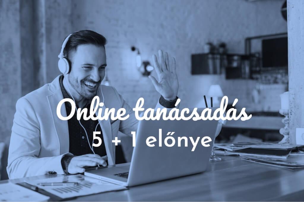 online tanácsadás 5+1 előnye